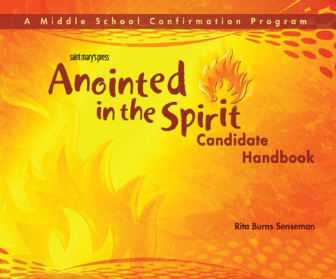 Anointed in the Spirit Candidate Handbook (MS): A Middle School Confirmation Program
