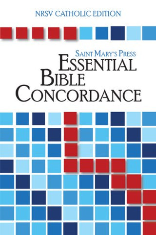 The Saint Mary's Press Essential Bible Concordance: NRSV Catholic Edition