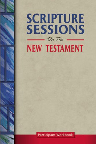 Scripture Sessions on the New Testament (Student Workbook)