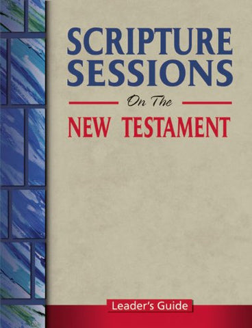 Scripture Sessions on the New Testament (Leader's Guide)