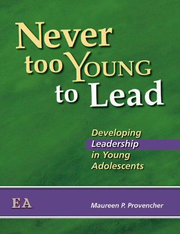 Never Too Young to Lead: Developing Leadership in Young Adolescents