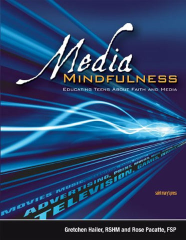Media Mindfulness: Educating Teens About Faith and Media