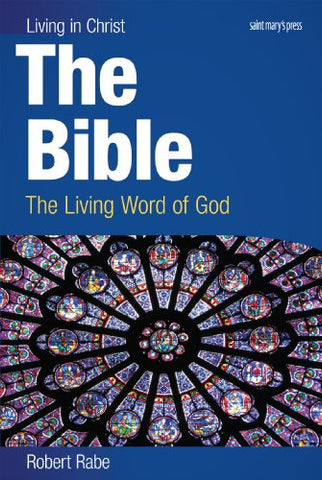 The Bible (student book): The Living Word of God (Living in Christ)
