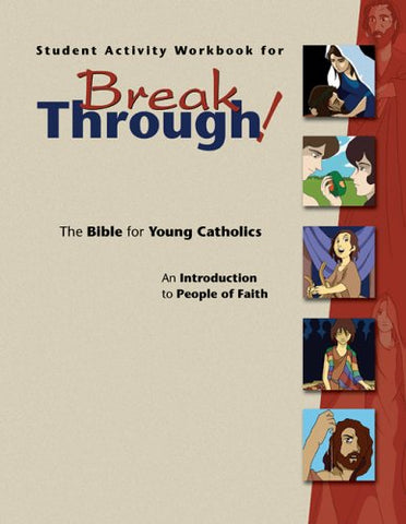 Student Activity Workbook for Breakthrough! The Bible for Young Catholics: An Introduction to People of Faith
