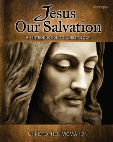 Jesus Our Salvation: An Introduction to Christology