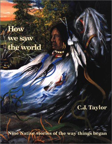 How We Saw the World (Native Legends (Paperback))