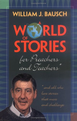 A World of Stories for Preachers and Teachers: And All Who Love Stories That Move and Challenge