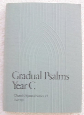 GRADUAL PSALMS YEAR C, CHURCH HYMNAL SERIES VI, PART III