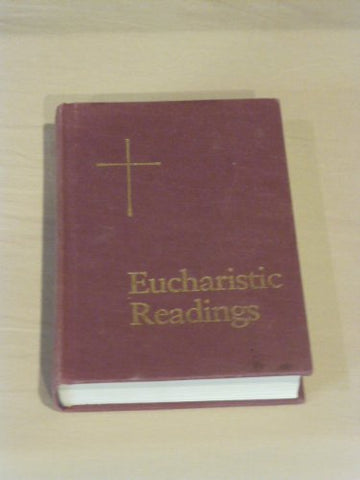 Eucharistic Readings: Years A, B, C and Holy Days