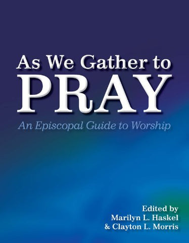 As We Gather to Pray: An Episcopal Guide to Worship