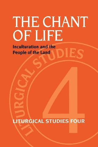 The Chant of Life: Liturgical Studies Four