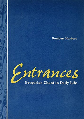 Entrances: Gregorian Chant in Daily Life