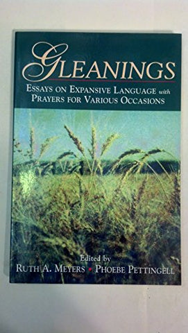 Gleanings: Essays on Expansive Language With Prayers for Various Occasions