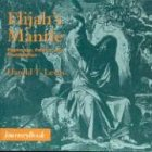 Elijah's Mantle: Pilgrimage, Politics, and Proclamation (Cognitive Science)