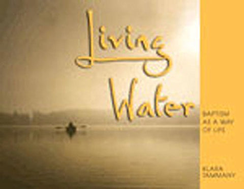 Living Water: Baptism as a Way of Life