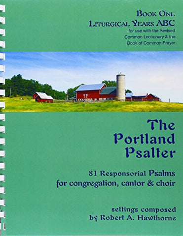 The Portland Psalter Book One: Liturgical Years ABC