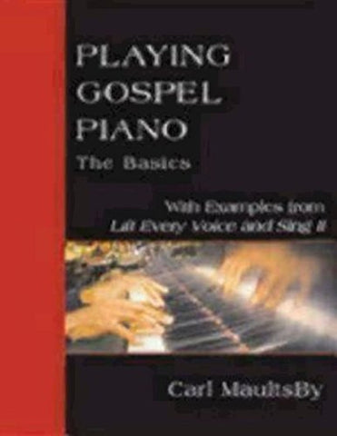 Playing Gospel Piano: The Basics: With Examples from Lift Every Voice and Sing II