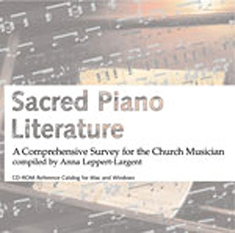 Sacred Piano Literature: A Comprehensive Survey For The Church Musician