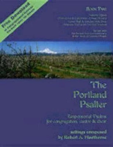 The Portland Psalter Book Two: Responsorial Psalms for Congregation, Cantor & Choir