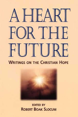 A Heart for the Future: Writings on the Christian Hope