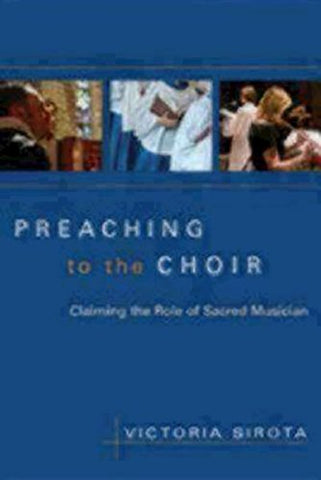 Preaching to the Choir: Claiming the Role of Sacred Musician