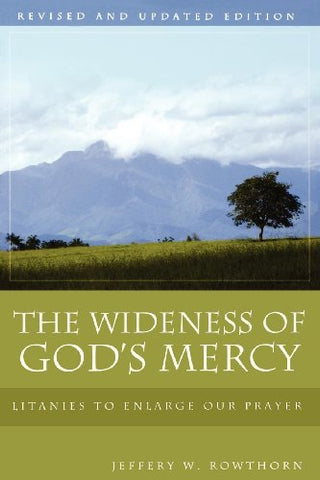 The Wideness of God's Mercy, Revised and Updated Edition: Litanies to Enlarge Our Prayer