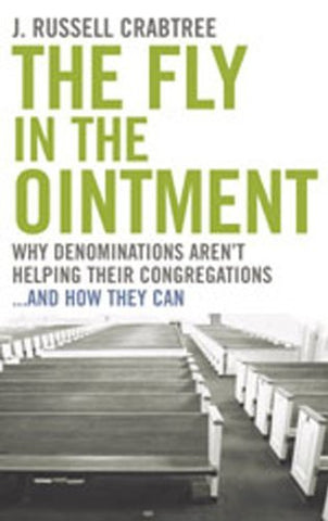 The Fly in the Ointment: Why Denominations Aren't Helping Their Congregations and How They Can