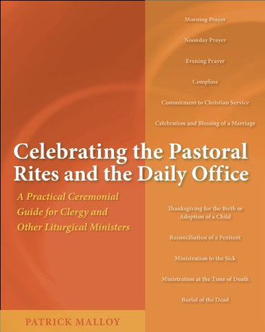 Celebrating the Pastoral Rites and the Daily Office