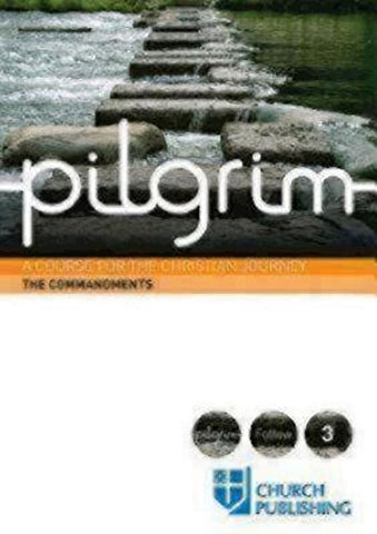 Pilgrim The Commandments: A Course for the Christian Journey (Pilgrim Follow 3)