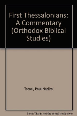 1 Thessalonians: A Commentary (Orthodox Biblical Studies)