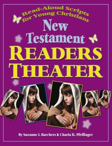New Testament Reader's Theater: ReadAloud Scripts for Young Christians