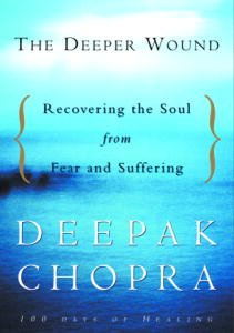The Deeper Wound: Recovering the Soul in the Face of Fear and Tragedy