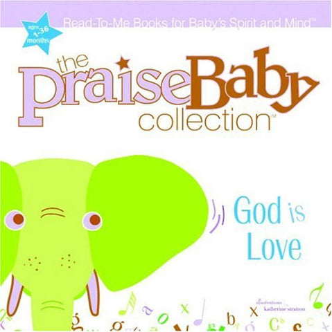 God Is Love (Praise Baby Board Book)