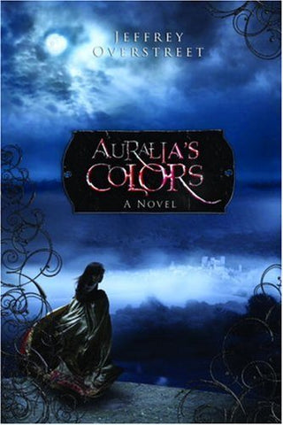 Auralia's Colors: A Novel (The Auralia Thread)