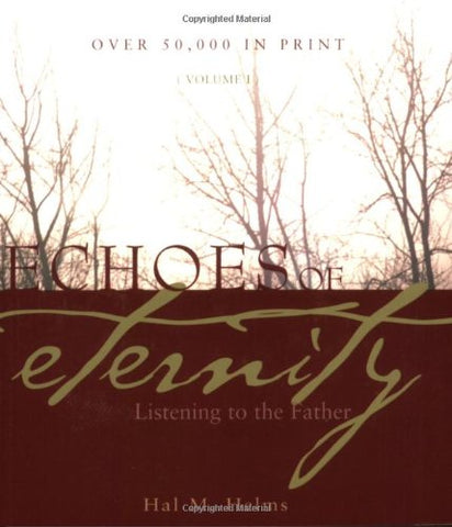 Echoes of Eternity: Listening to the Father (Volume I)