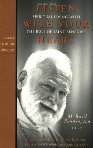 Listen With Your Heart: Spiritual Living with the Rule of St. Benedict (Voices from the Monastery)