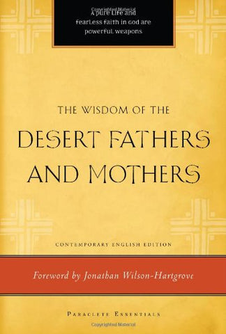 The Wisdom of the Desert Fathers and Mothers (Paraclete Essentials)