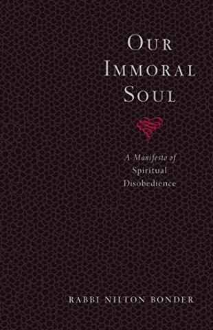Our Immoral Soul: A Manifesto of Spiritual Disobedience