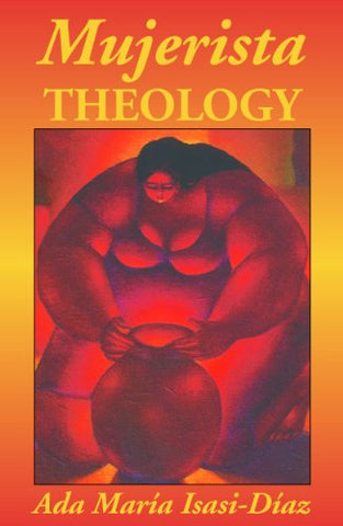 Mujerista Theology: A Theology for the Twenty-First Century