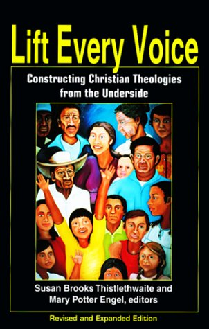 Lift Every Voice: Constructing Christian Theologies from the Underside