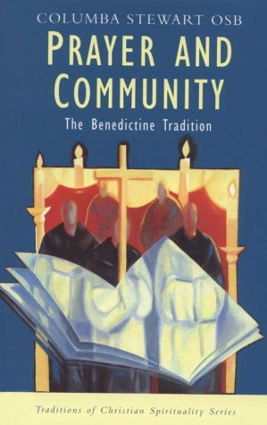 Prayer and Community: The Benedictine Tradition (Traditions of Christian Spirituality)