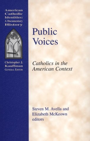Public Voices: Catholics in the American Context (American Catholic Identities)