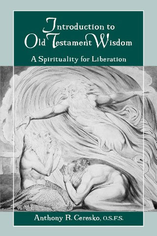 Introduction to Old Testament Wisdom:  A Spirituality for Liberation