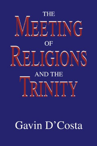 The Meeting of Religions and the Trinity (Faith Meets Faith)