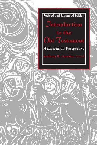 Introduction to the Old Testament:  A Liberation Perspective (Revised and expanded edition)