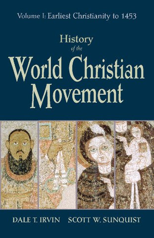 History of the World Christian Movement: Earliest Christianity to 1453