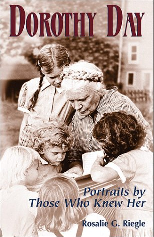 Dorothy Day: Portraits by Those Who Knew Her
