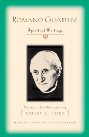 Romano Guardini: Spiritual Writings (Modern Spiritual Masters Series.)