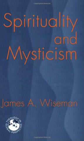 Spirituality and Mysticism (Theology in Global Perspectives)