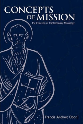Concepts of Mission: The Evolution of Contemporary Missiology
